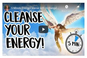 5 Minute Energy Cleanse with Archangel Michael!