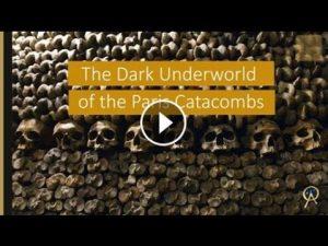 The Dark Underworld of the Paris Catacombs