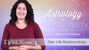 Astrology & Compatibility: Past Life Relationships
