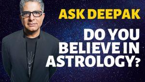 Do You Believe in Astrology? Ask Deepak Chopra!