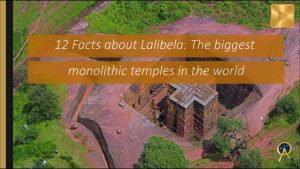 12 Facts About Lalibela: The biggest monolithic temples in the…