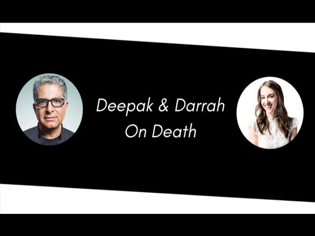 Deepak & Darrah On Death