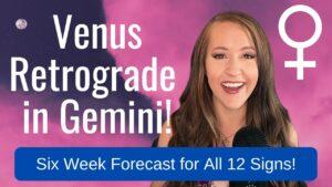 Venus RETROGRADE in Gemini! SIX WEEK Astrology Forecast for All 12 Signs!