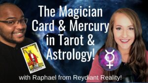 The MAGICIAN Card & Mercury in Tarot & Astrology with Raphael from Reydiant Reality!