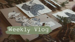 Ink, Art, and Herbalism || Weekly Vlog