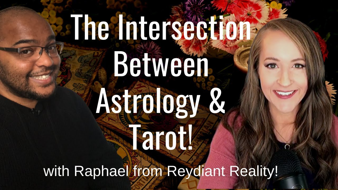 The Intersection Between TAROT and ASTROLOGY