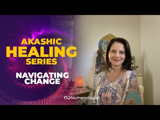 How Will The Akashic Messengers Help You Navigate The Change In Your Life?