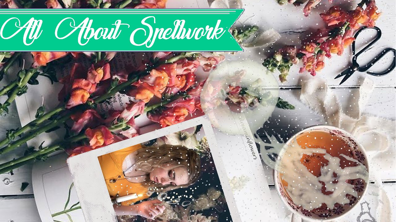 All About Spellwork || Witchcraft 101