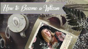 How to Begin your Path to Wicca || Tips for Those Working on Becoming a Wiccan