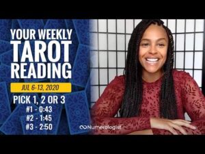 Your Weekly Tarot Reading July 6-13, 2020   Pick #1, #2 OR #3