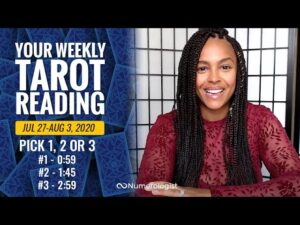 Your Weekly Tarot Reading July 27-Aug 3, 2020 | Pick #1, #2 OR #3