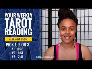 Your Weekly Tarot Reading August 3-10, 2020 | Pick #1, #2 OR #3