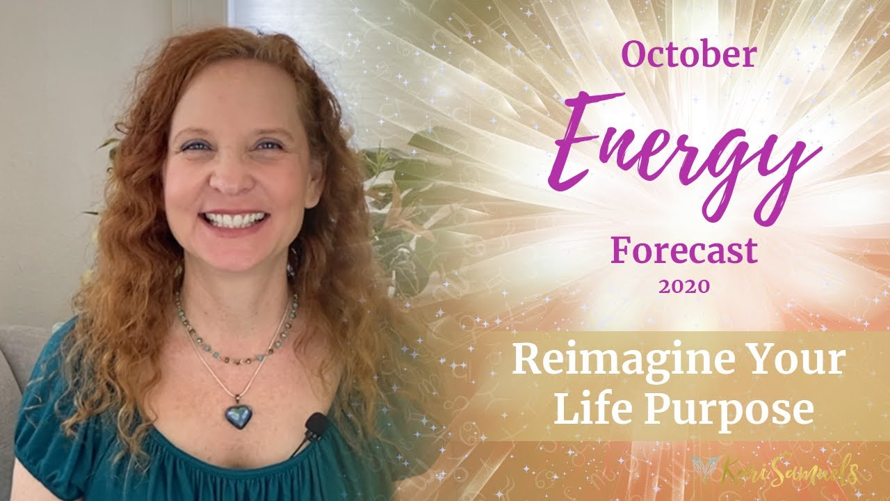 October 2020 Energy Forecast – REIMAGINE YOUR LIFE PURPOSE