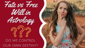 FATE vs FREE WILL in Astrology: Do we control our own destiny?