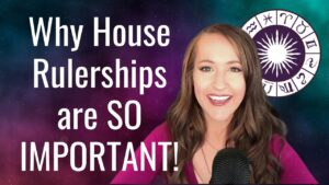 Why House Rulerships Are SO IMPORTANT (& How To Use Them in Astrology!)