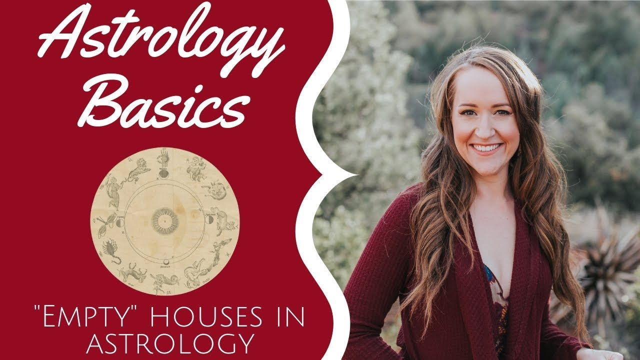 "Interpreting ""Empty"" Houses in Astrology! Astrology Basics with Heather!"