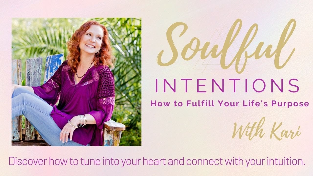 SOULFUL INTENTIONS – How to fulfill your life's purpose