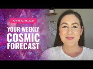 Your Cosmic Update for April 12-18, 2021   Astrology & Numerology Forecast
